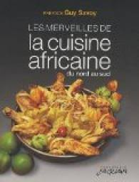 cuisine nord africaine les merveilles de la cuisine africaine du nord au sud babelio