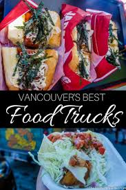 100 Vancouver Food Trucks Tasting My Way Through S Best