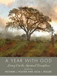 Year With God Living Out The Spiritual Disciplines