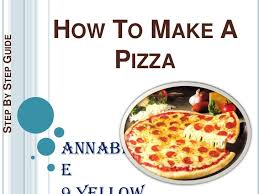 HOW TO MAKE ASTEP BY STEP GUIDE PIZZA