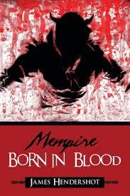 Bolcom Mempire Born In Blood James Hendershot 9781490711355