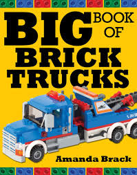 100 Toy Big Trucks Book Of Brick Book By Amanda Brack Official Publisher