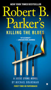 Robert B Parkers Killing The Blues By Michael Brandman