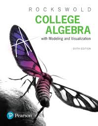 College Algebra With Modeling Visualization Plus MyLab Math Pearson EText Title Specific Access Card Package 6th Edition