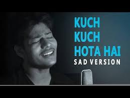 kuch kuch hota hai sad version new lyrics unplugged shahrukh