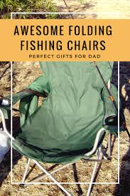 Awesome Folding Fishing Chairs Are Perfect Gifts For Dad Portable Seat Lweight Fishing Chair Gray Ancheer Outdoor Recreation Directors Folding With Side Table For Camping Hiking Fishgin Garden Chairs From Fniture Best To Fish Comfortably Fishin Things Travel Foldable Stool With Tool Bag Mulfunctional Luxury Leisure Us 2458 12 Offportable Bpack For Pnic Bbq Cycling Hikgin Rod Holder Tfh Detachable Slacker Traveling Rest Carry Pouch Whosale Price Alinium Alloy Loading 150kg Chairfishing China Senarai Harga Gleegling Beach Brand New In Leicester Leicestershire Gumtree