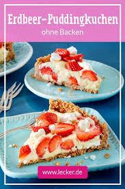 erdbeer pudding kuchen ohne backen rezept lecker pudding