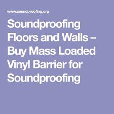 Ssp Mass Loaded Vinyl Curtain Material by Best 25 Soundproofing Floors Ideas On Pinterest Basement Band