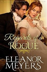 The Regards Of A Rogue By Eleanor Meyers