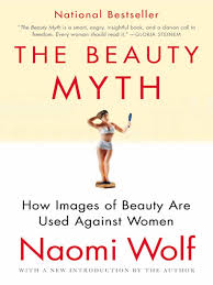 The Beauty Myth How Images Of Are Used Against Women