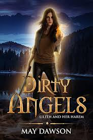 Dirty Angels A Reverse Harem Paranormal Romance Lilith And Her Book 3