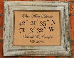 Our First Home Latitude Longitude Burlap Print Sign Personalized Housewarming Gift