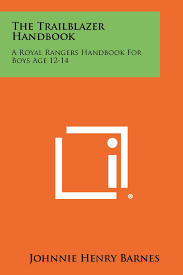 The Trailblazer Handbook: A Royal Rangers Handbook For Boys Age 12 ... The Royal Rangers Leaders Manual Johnnie Barnes Amazoncom Books Founder An Inside Story Youtube Texas Sports Hall Of Fame Thepatriotspy Scotiafile November 2015 Singapore Posts Facebook Theres Another Group Bides Boy Scouts That Mentors Young Men Keepin Watch On Wailers Joe Higgs Live Interview Midnight Dread Berkeley Sunblast Wrap Md 94 Pt 1 Oct 2526 1981 Ktim 1st Major Assemblies God Wikipedia Historia Expladores Del Rey Klondike Run Fantastic Fellowship Wesleyan Royal Rangers