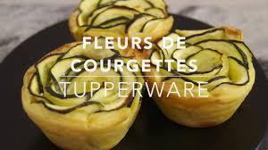 cuisiner fleur de courgette recette tupperware fleurs de courgettes