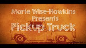 Marie Wise-Hawkins - Pickup Truck (Lyric Video) - YouTube