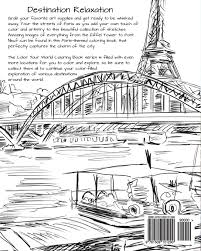 Discover Paris Destination Relaxation Color Your World Coloring Books HR Wallace Publishing 9781509101290 Amazon