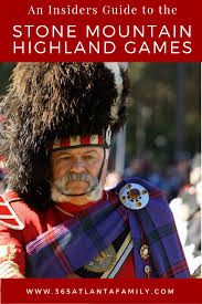 Stone Mountain Pumpkin Festival by Insider U0027s Guide To The Exciting Stone Mountain Highland Games