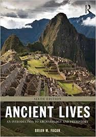 Ancient Lives An Introduction To Archaeology And Prehistory 6th Edition