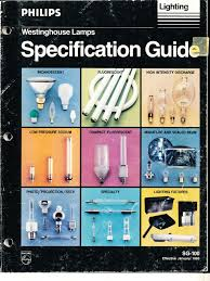 Philips Lamps Cross Reference by Philips Lighting 1985 Lamp Specification Guide Lighting