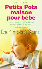 petits pots maison pour bébé volume 1 ca lauras isabelle