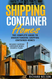 100 Shipping Container Cabin Plans Homes The Complete Guide To