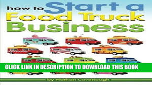 Ebook How To Start A Food Truck Business: An Essential Guide To ... How To Start A Food Delivery Business In Less Than 14 Days How To Street We Can Help Mobileunit The Images Collection Of Pictures Classic Burger Food Cart Truck For Start And Run A Successful Food Truck Business Internet Plan Malaysia Pargo Mobile Template Inspirational Smashwords Mini Guide To Republic How Start Business Hot Dog Plan Mplate Professional