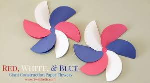 Create These Amazing Giant Construction Paper Flowers In Red White And Blue They Are Perfect