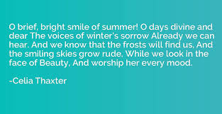 O Brief Bright Smile Of Summer Days Divine And Dear The