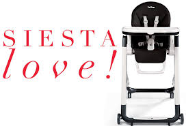 Peg Perego High Chair Siesta by Siesta Love Italian Made Baby Products And Riding Toys Peg Perego