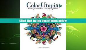 Download PDF Color Utopia A Unique Mandala Coloring Experience Emily C Collison For Kindle
