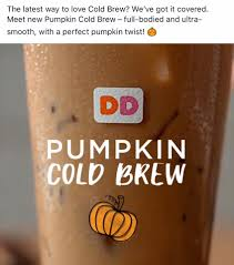 Dunkin Donuts Pumpkin Cold Brew by Dunkin U0027 Donuts Jersey Gardens Home Facebook
