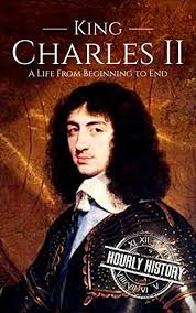 Charles II A Life From Beginning To End Kindle Edition