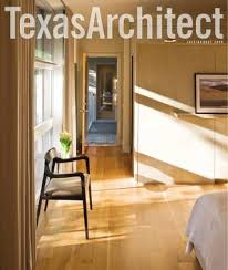 texas architect july aug 2007 luxury by texas society of
