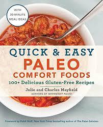 easy paleo comfort foods 100 delicious gluten free