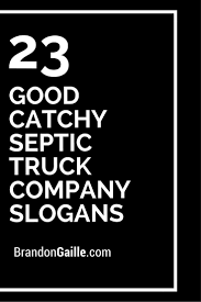 100 Good Truck Names 25 Catchy Septic Company Slogans Catchy Slogans