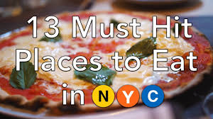 NYC Food Guide 13 Must Hit Places To Eat In New York City YouTube