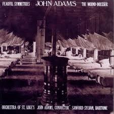 john adams fearful symmetries wound dresser john adams