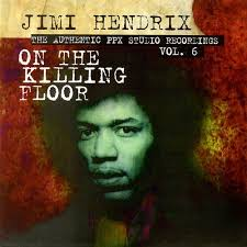 Jimi Hendrix Killing Floor Live by Vol 6 On The Killing Floor Jimi Hendrix Mp3 Buy Full Tracklist