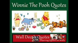 Wall Decal Winnie The Pooh by Winnie The Pooh Quotes Youtube