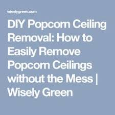 Asbestos In Popcorn Ceilings 1984 by How And How Not To Remove Popcorn Ceilings Popcorn Ceilings
