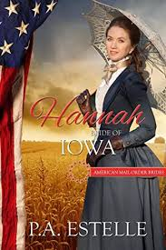 Hannah Bride Of Iowa American Mail Order Series Book 29 By