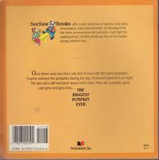 The Biggest Pumpkin Ever By Steven Kroll by The Biggest Pumpkin Ever Steven Kroll Jeni Bassett Amazon Com