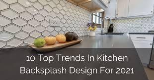 White Kitchen Tiles Ideas 10 Top Trends In Kitchen Backsplash Design For 2021 Home