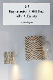 Diy Punched Tin Lamp Shade by How To Make A Wall Lamp With A Tin Can Ohoh Blog
