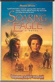 Soaring Eagle Prairie Winds Series 2 Stephanie Grace Whitson 8601422640786 Amazon Books
