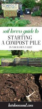 How To Start A Compost Pile In Your Yard | Heirloom Soul Organic Soils Store More Carbon Cut Emission From Agriculture 10 Things You Should Not Put In Your Compost Pile Sff How To Make A Compost Heap Top Tips Eden Project Cornwall Composting 101 Tips To Make Easy Fast Best 25 Diy Bin Ideas On Pinterest Garden Build The Ultimate Bin Backyard Feast A Diy Free Plans Cut List Tumbler Contain Your And Cook It Quickly At Home Frederick County Md Official Website Graless Backyard Landscaping Mulch Around Most Soil Cditioning