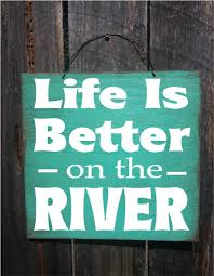 100 River House Decor Sign Decor Life Is Bettery On The River House Decoration 149