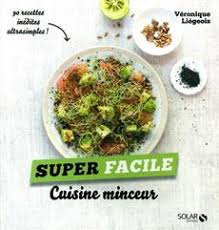 livre cuisine minceur livre cuisine minceur 90 recettes inédites ultrasimples