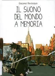 Il Suono Del Mondo A Memoria By Giacomo Bevilacqua