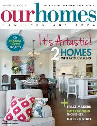 winter 2016 2017 print editions of our homes our homes magazine